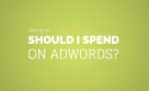 Determining Your AdWords Budget