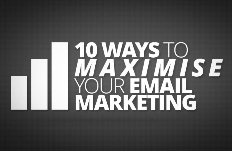 10 Ways To Maximise Your Email Marketing