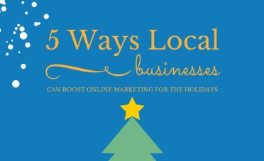 5 Ways Local Businesses Can Boost Online Marketing For The Holidays