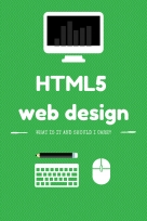 What is HTML5 Web Design and Should I Care?